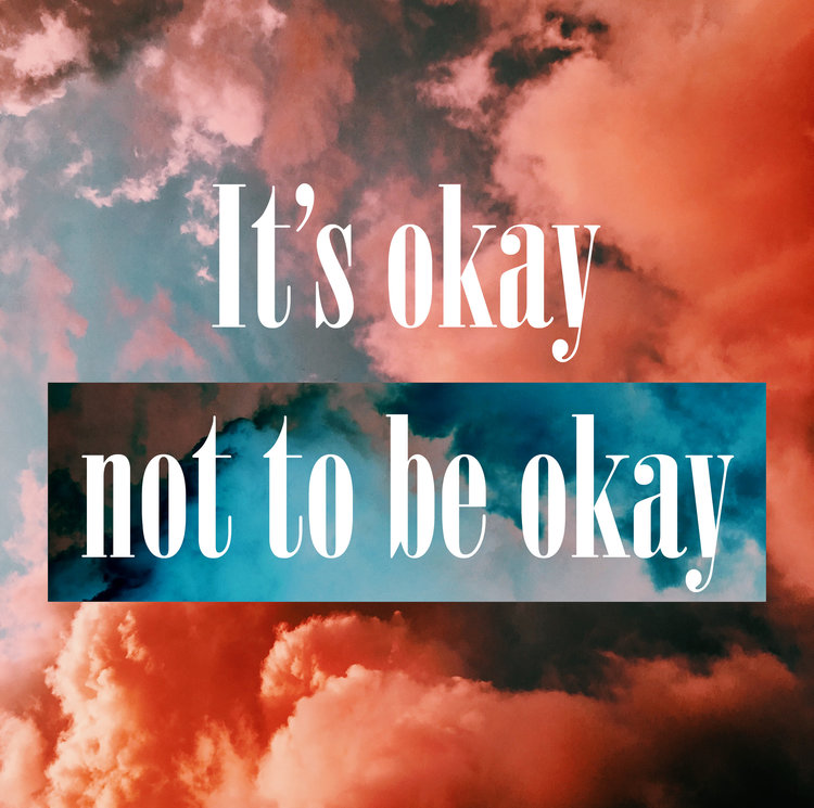 its ok to not be ok.