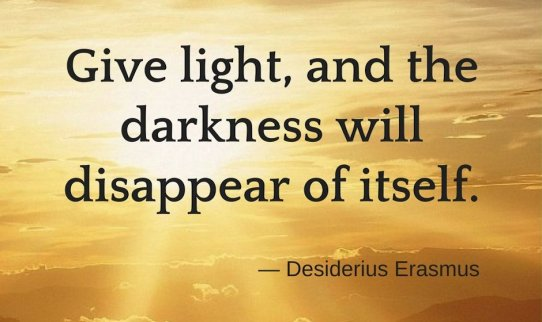 give-light-and-darkness-will-fade