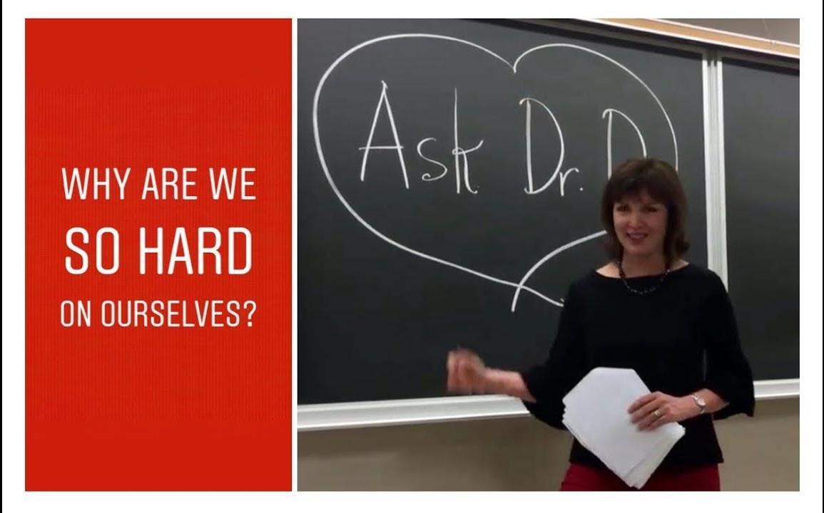 Why are we so hard on ourselves DrAndreaDinardo.com